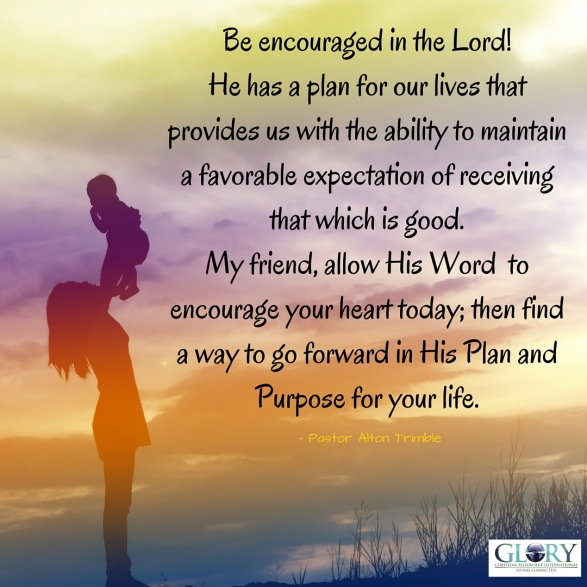 Be Encouraged in The Lord!