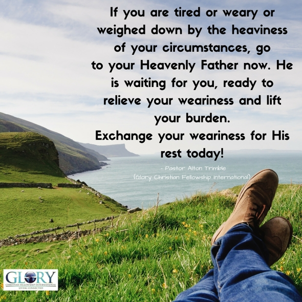 Rest for the Weary!