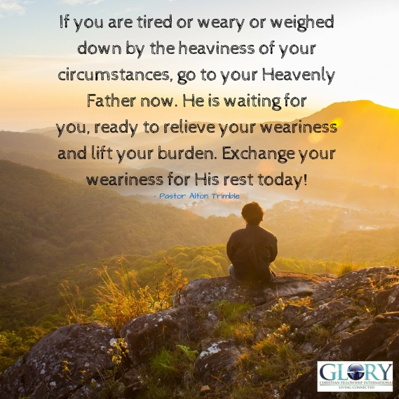 Exchange Your Weariness for Rest Today!