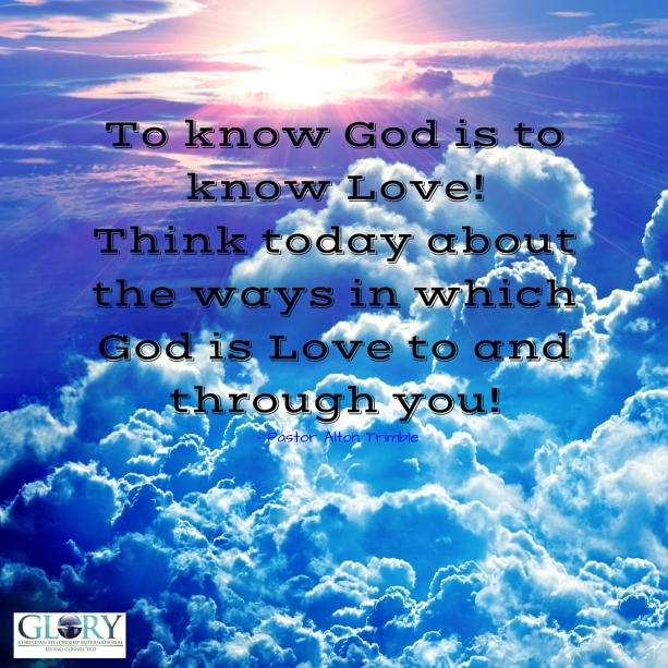 To Know God Is To Know Love!