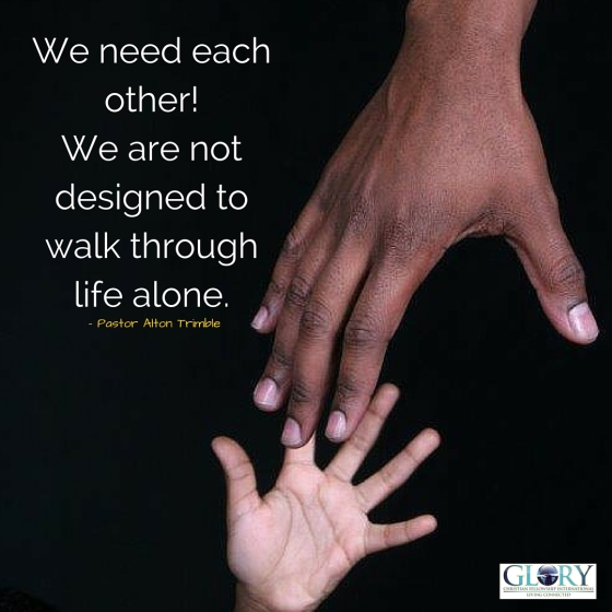We Need Each Other!