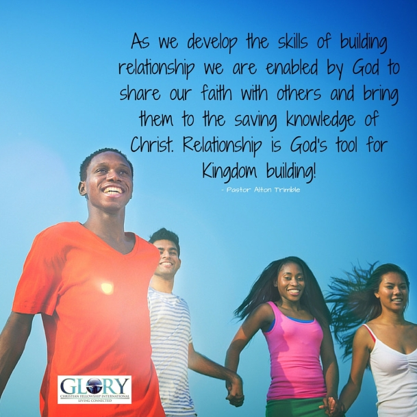 Relationship Is God's Tool For Kingdom Building!