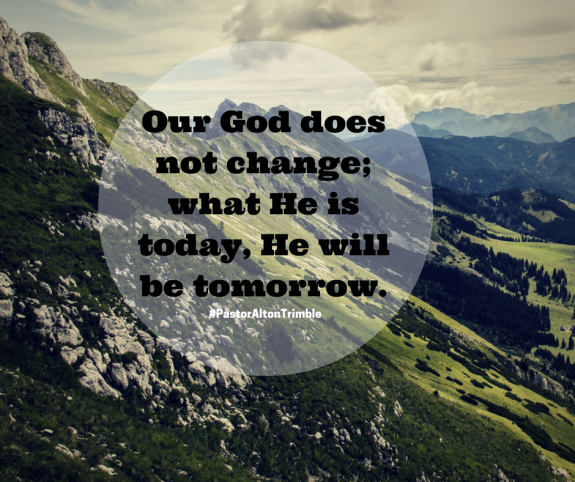 our-god-does-not-change-what-he-is-today-he-will-be-tomorrow-2